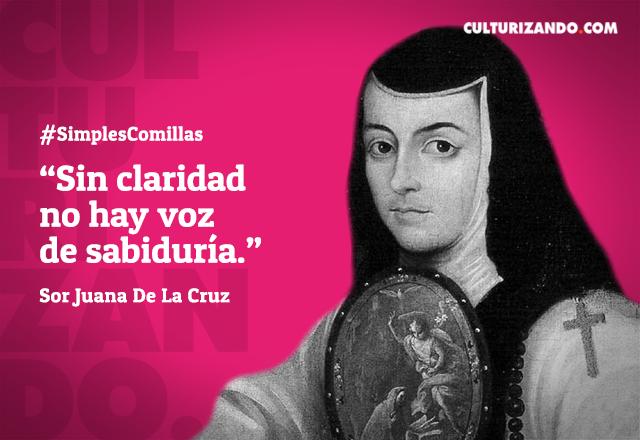 Lo Mejor De Sor Juana Inés De La Cruz Frases Culturizando Com Alimenta Tu Mente Poemas De Sor Juana Sor Juana Frases De Independencia