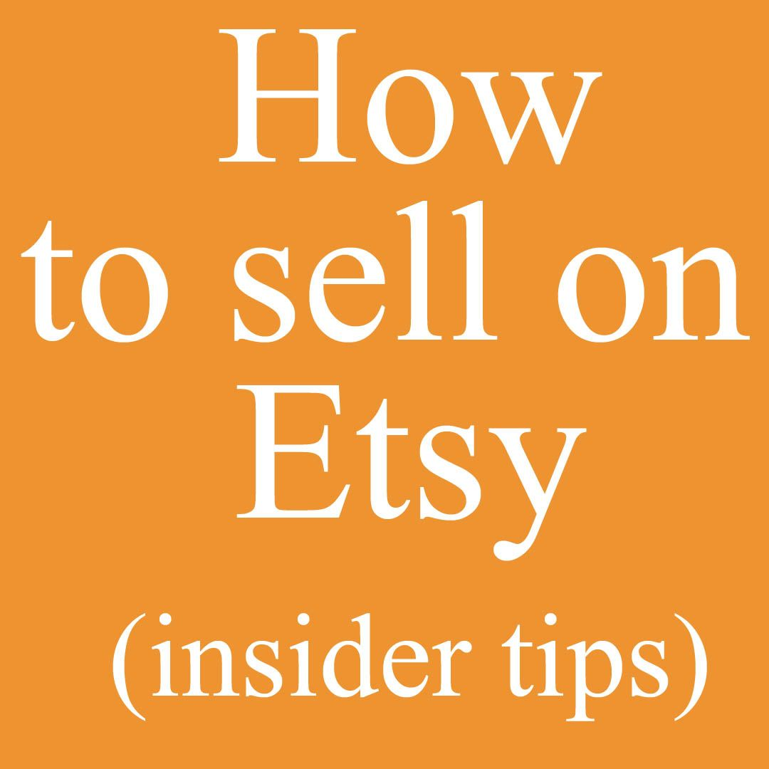 How to sell on etsyinsider tips things to sell sell on