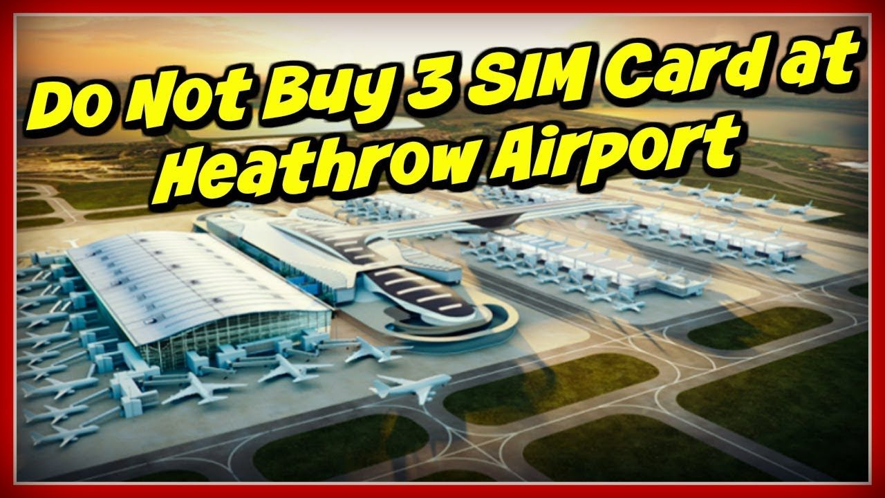 Do not buy 3 sim card at heathrow airport with images sims