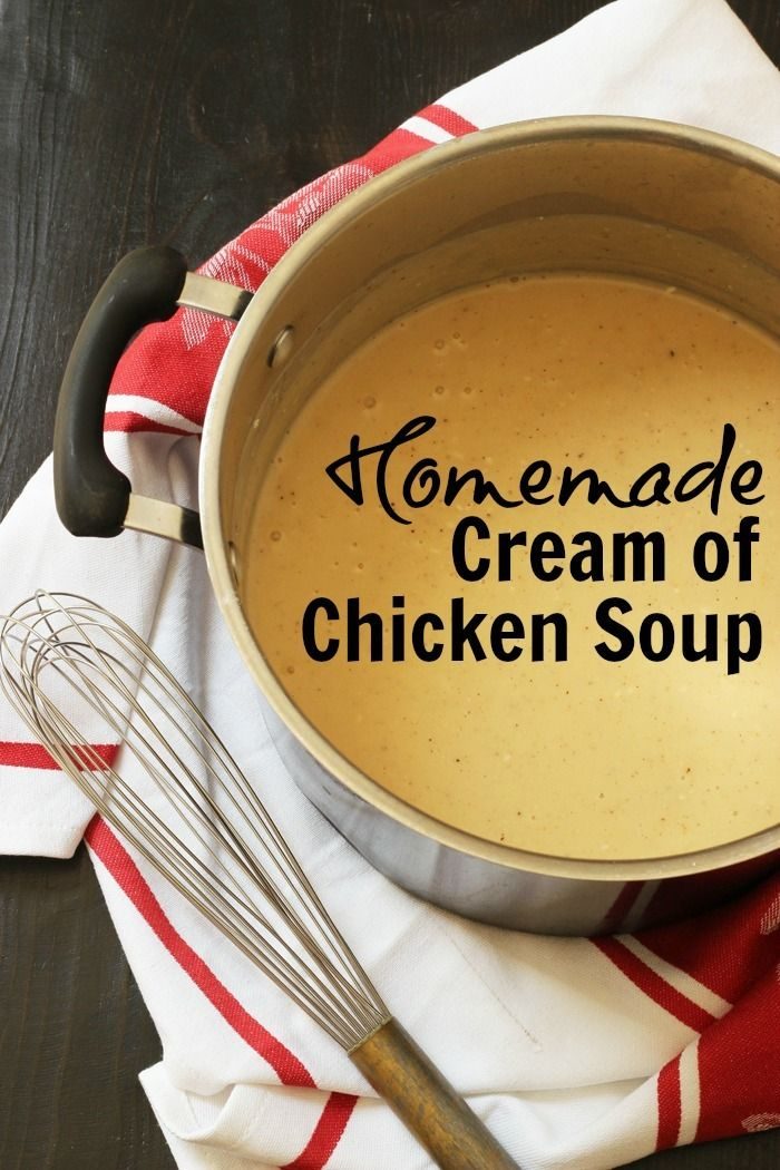 Homemade Cream Of Chicken Soup Recipe Cream Of Chicken Soup Cream Soup Recipes Cream Of