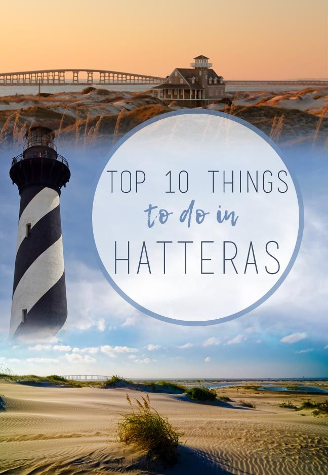 Top 10 Things To Do In Hatteras Island Obx Blog Outer Banks North Carolina Vacation North Carolina Vacation Spots North Carolina Vacations