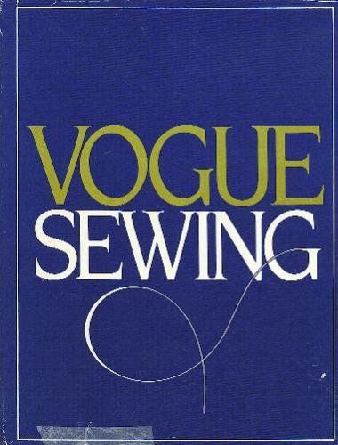 Vogue Sewing: Revised and Updated (Vogue Knitting Magazine) (The Editors of Vogue and Butterick Patte) | Used Books from Thrift Books