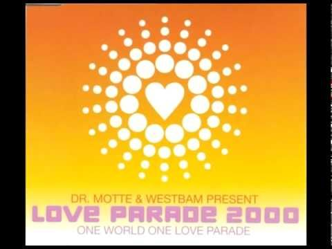 Dr Motte Westbam One World One Love Parade Love Parade 2000 Offi Playlist Ideen Dance Pop Motte