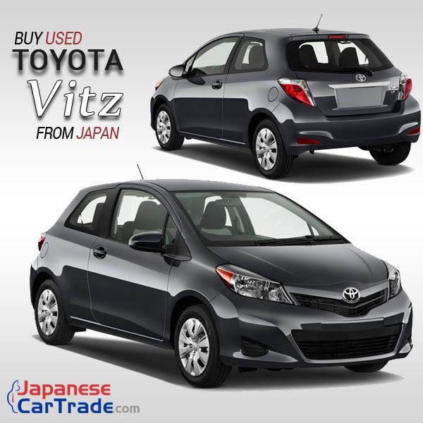 Toyota Vitz Is No 1 Best Selling Used Car From Japan High Quality And Performance More Than 600 Units Available P Japanese Used Cars Used Cars Toyota
