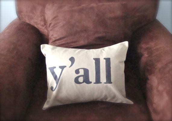 Y'all Pillow  ~ I clearly need! :)
