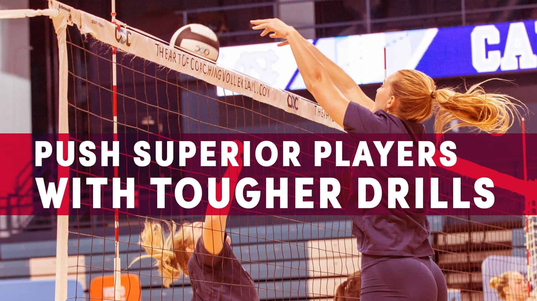 Push Superior Players With Tougher Drills The Art Of Coaching Volleyball Coaching Volleyball Volleyball Practice Drill