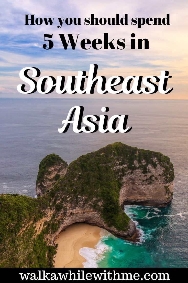 How You Should Spend 5 Weeks in Southeast Asia!