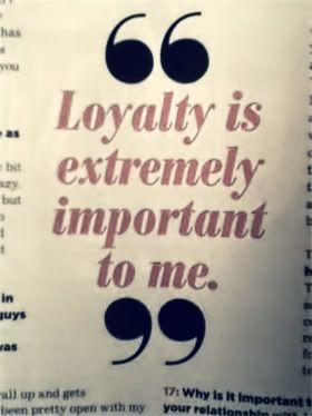 I Pride Myself On My Loyalty Something That Has Been Brought To My Attention By