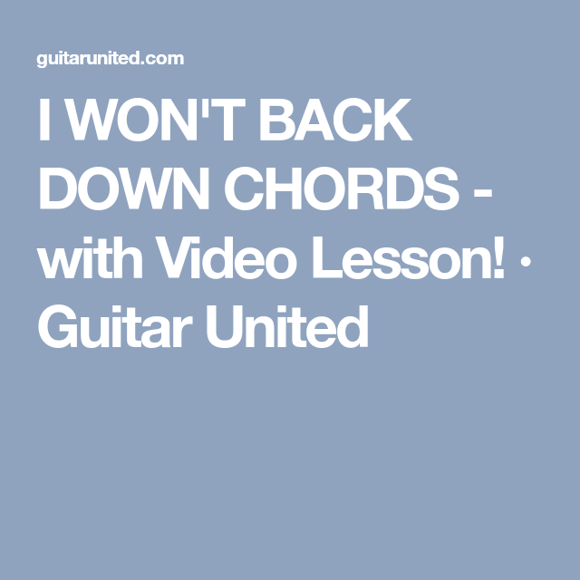 I Wont Back Down Chords With Video Lesson Guitar United