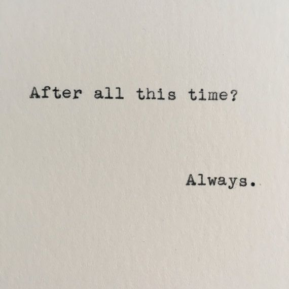After all this time? Always. ------- Ive loved vintage typewriters since the first time I set eyes on one. With this piece, I have the opportunity to share that feeling with you! This quote is lovingly typed on a 1955 Smith-Corona typewriter on a 4x6 sheet of cardstock. This