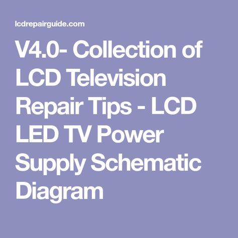 v4 0 collection of lcd television repair tips lcd led tv power Direct TV Hook Up Diagram v4 0 collection of lcd television repair tips lcd led tv power supply schematic diagram
