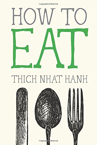 How To Eat Mindful Essentials Amazon Books Mindful Eating Thich Nhat Hanh Mindfulness