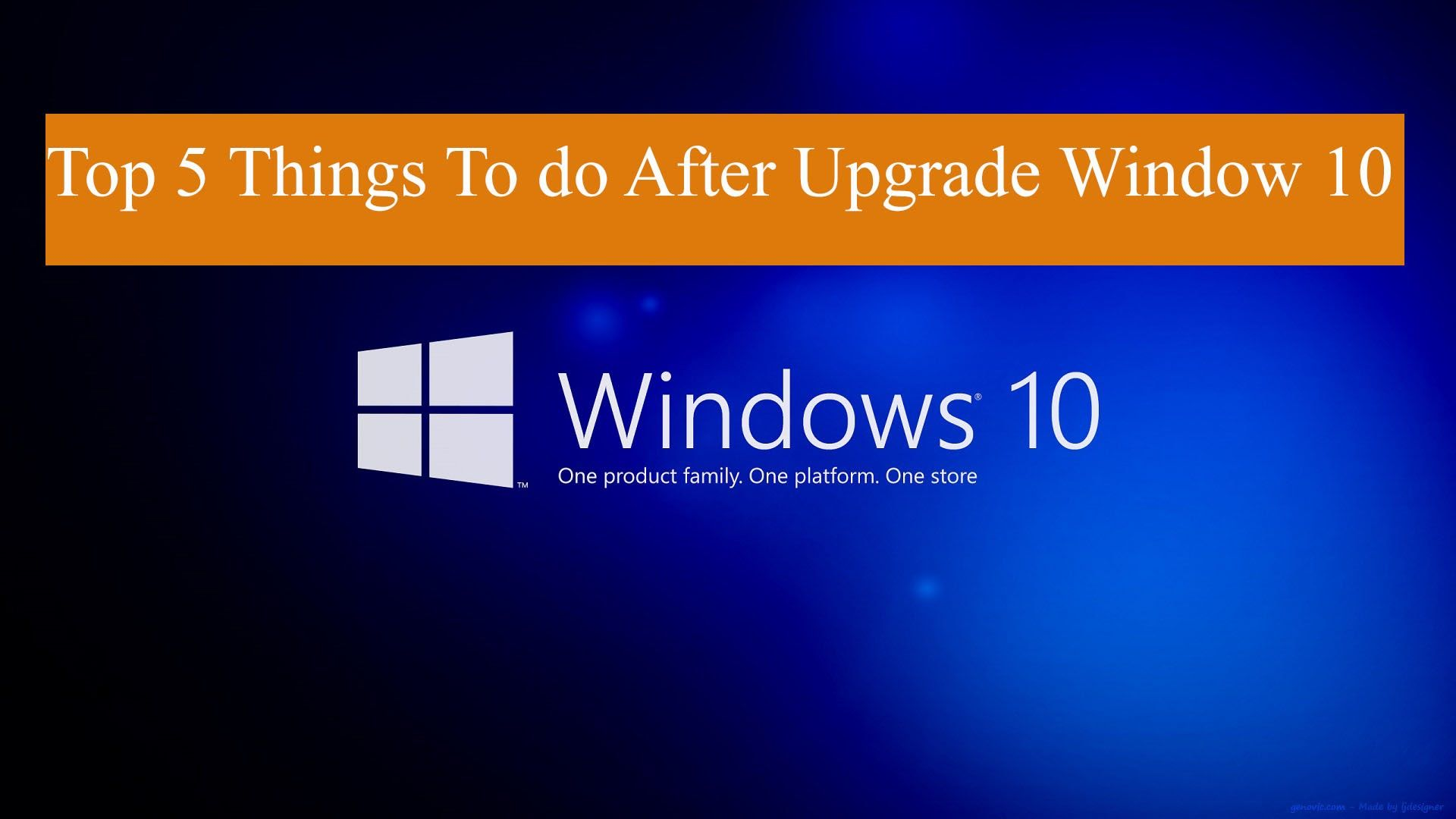 Top 5 Things to do after Install /Upgrade window 10