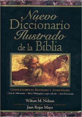 Diccionario Ilustrado de la Biblia, Wilton Nelson y Juan Rojas Mayo