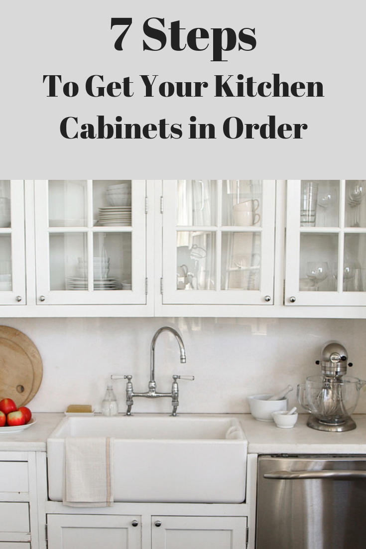 Organize Your Kitchen Cabinets In Nine Easy Steps Kitchen Cabinets Order Kitchen Cabinets Kitchen