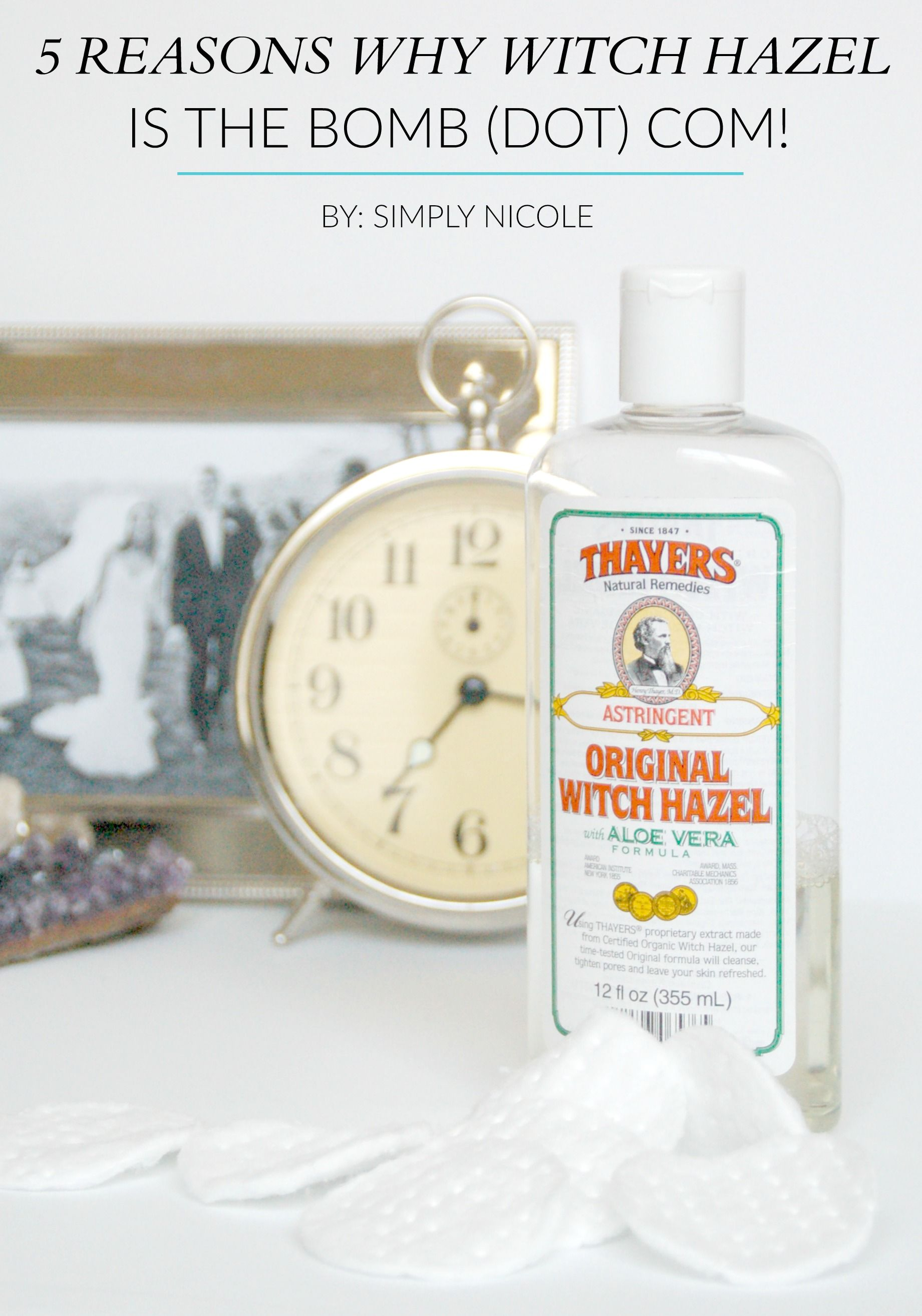 5 Reasons Why Witch Hazel Is The Bomb Dot Com Simply Nicole Witch Hazel Homemade Skin Care Organic Skin Care