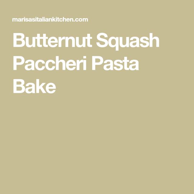 Butternut Squash Paccheri Pasta Bake
