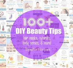 100+ DIY Beauty Tips & Tricks - Check out our site for more DIY tips, tricks and more!