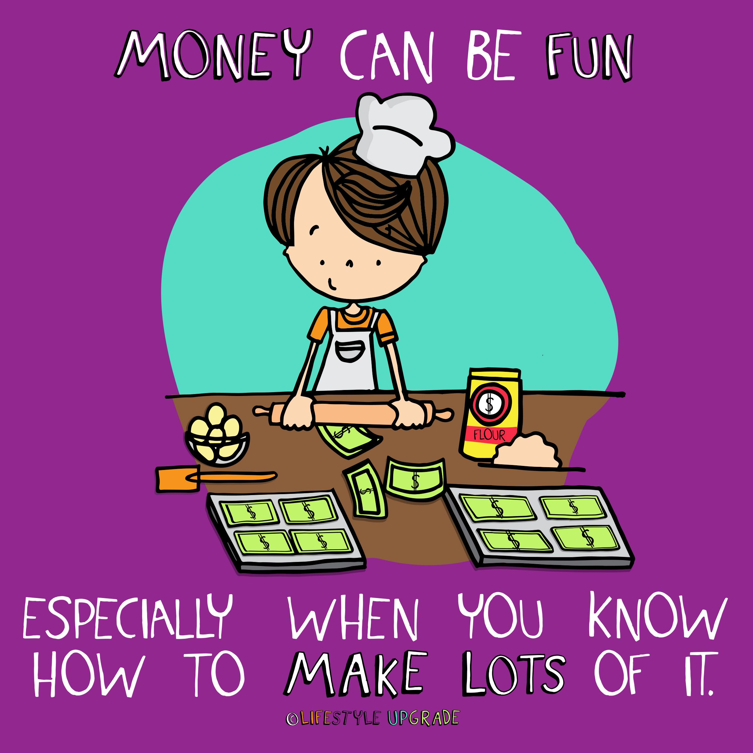 Money Can Be Fun If Especially When You Know How To Make Lots Of It For More Money Tips And Financial Ma Financial Management Money Management Manager Quotes