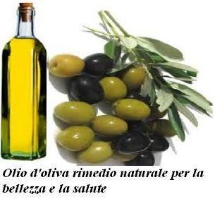 Olio d'oliva rimedio naturale per la bellezza e la salute-Dai rimedi della nonna