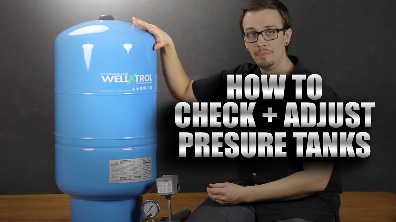 How to Check and Adjust Pressure Tanks YouTube in 2020