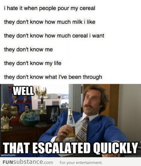 That Escalated Quickly Funny You Don T Know Me Lol Really Funny Funny Quotes Funny