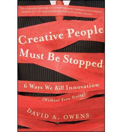 A framework for overcoming the six types of innovation killers  Everybody wants innovation--or do they