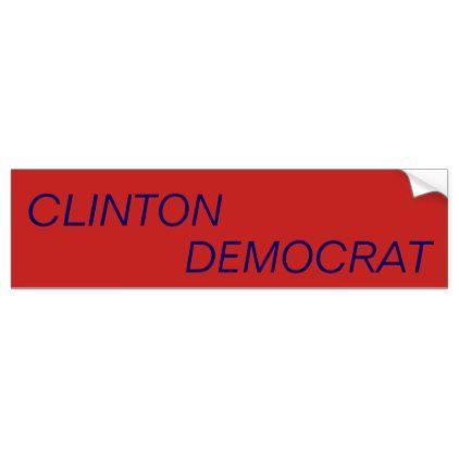 Clinton democrat bumper sticker craft supplies diy custom design supply special