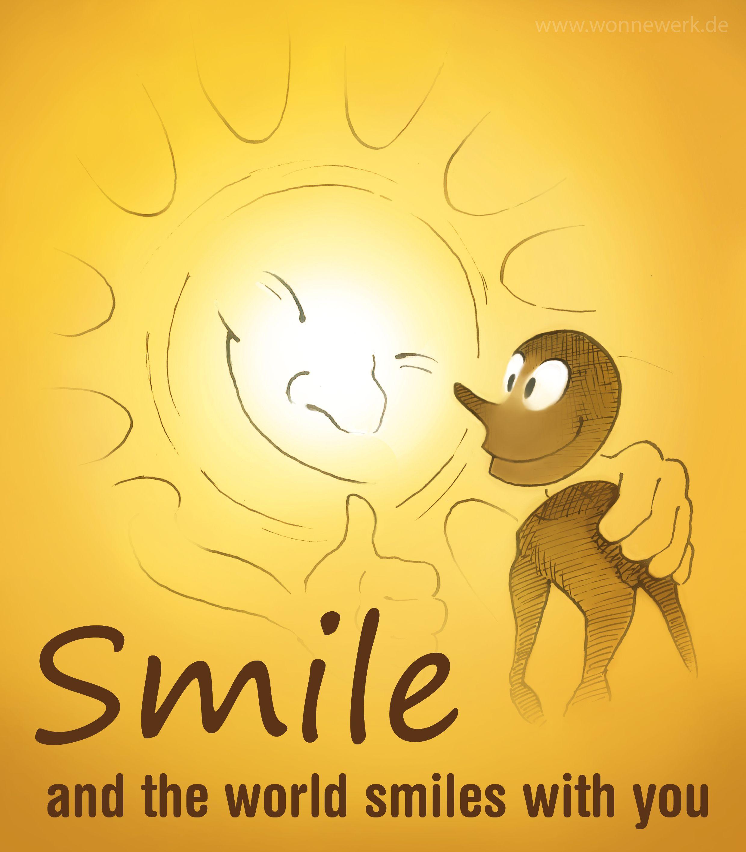 Smile and the world smiles with you. Zitate Leben Lächeln Glücklich Sein Life Happiness Sprüche von Wonnewerk www.wonnewerk.de