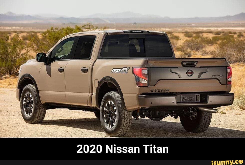 2020 Nissan Titan 2020 Nissan Titan iFunny ) Nissan