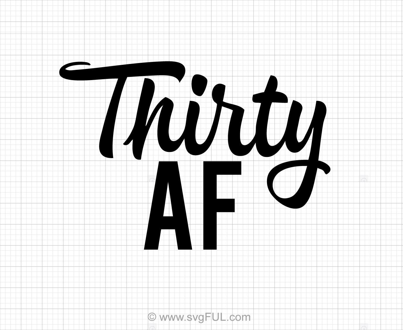 Download Thirty AF Birthday SVG Design | Svg design, Svg, Design