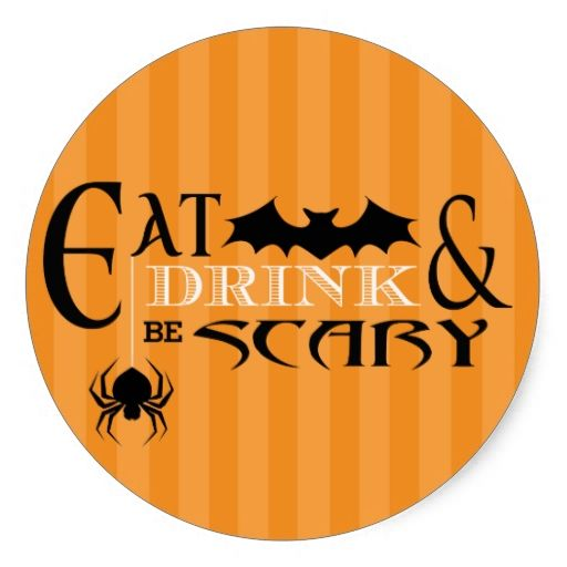 Eat drink be scary halloween round sticker