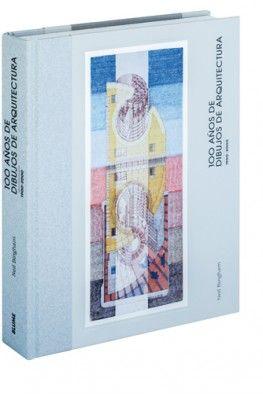 100 Anos De Dibujos De Arquitectura Dibujos De Arquitectura Arquitectura Dibujos