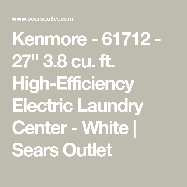 Kenmore 61712 27 3 8 Cu Ft High Efficiency Electric Laundry