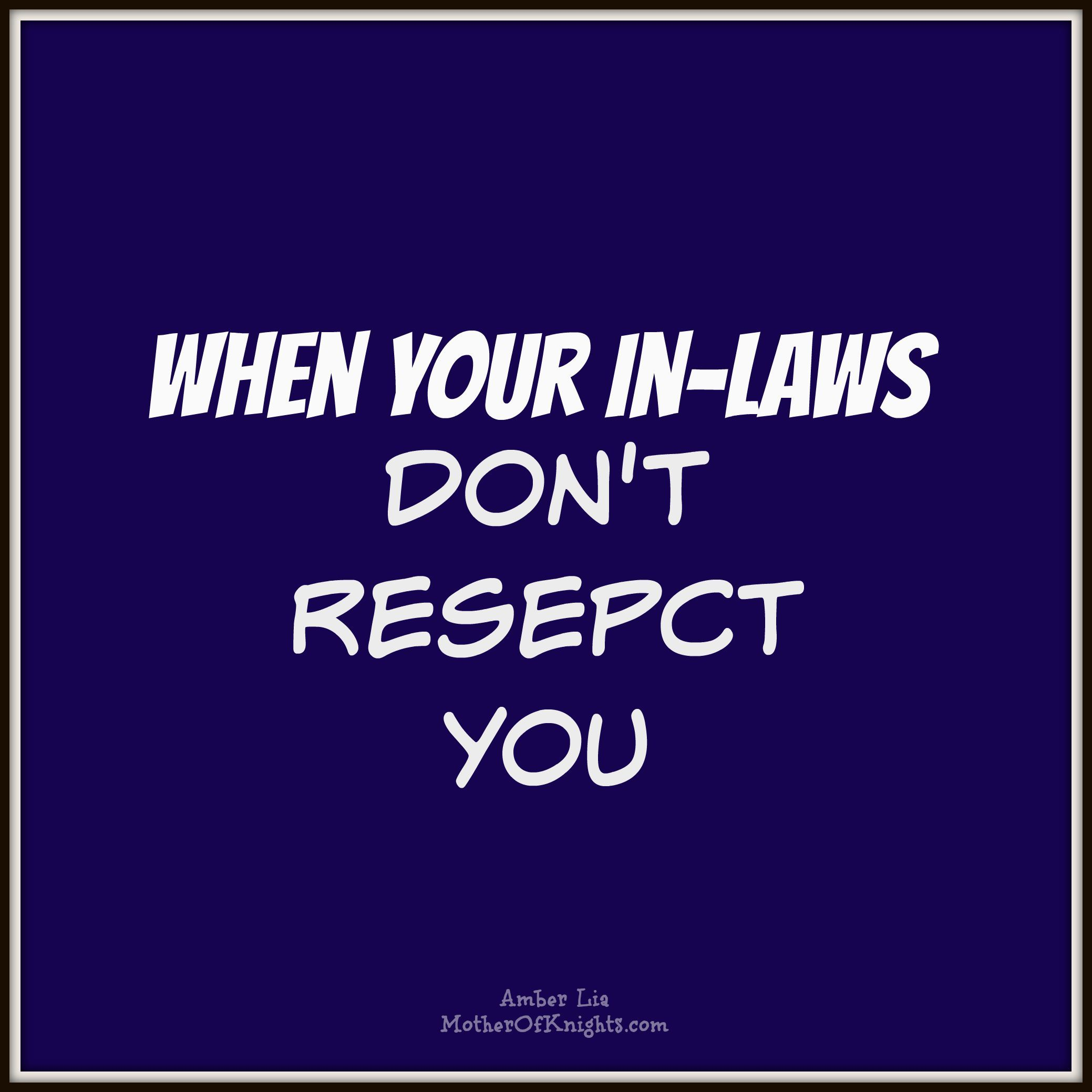 When Your In-Laws Don't Respect You | 10 Creative Christian