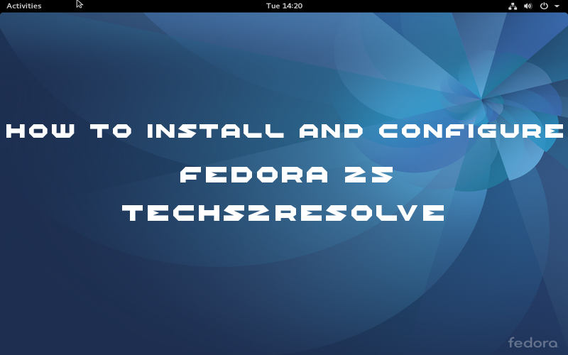 Introduction to Fedora 25 In this tutorial we will see how