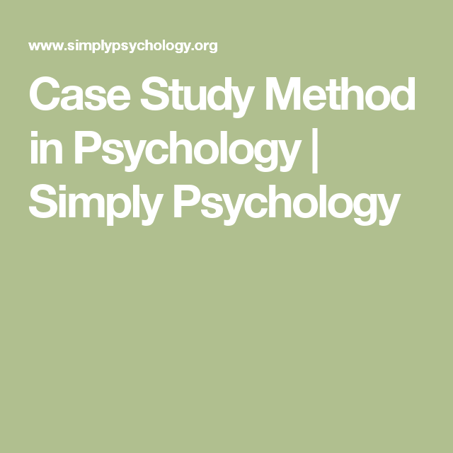 Case Studies: Study of an individual in great detail  -- Case Study