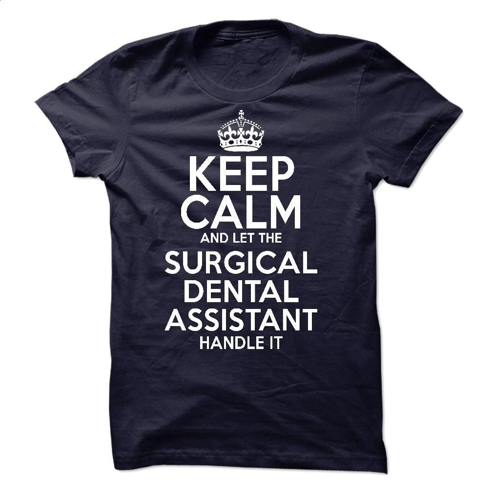 Surgical Dental Assistant T Shirts, Hoodies, Sweatshirts - #college sweatshirts #linen shirt. ORDER NOW => https://www.sunfrog.com/LifeStyle/Surgical-Dental-Assistant-60841275-Guys.html?id=60505