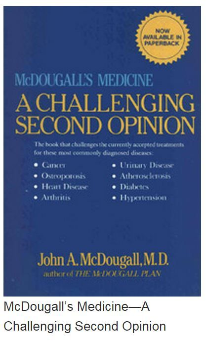 McDougall's Medicine—A Challenging Second Opinion