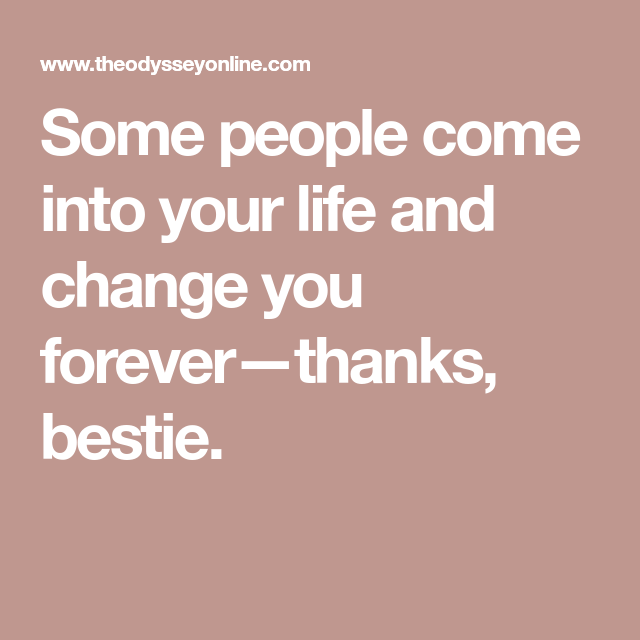 Some People Come Into Your Life