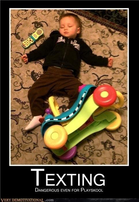 don't text and drive even at a young age!