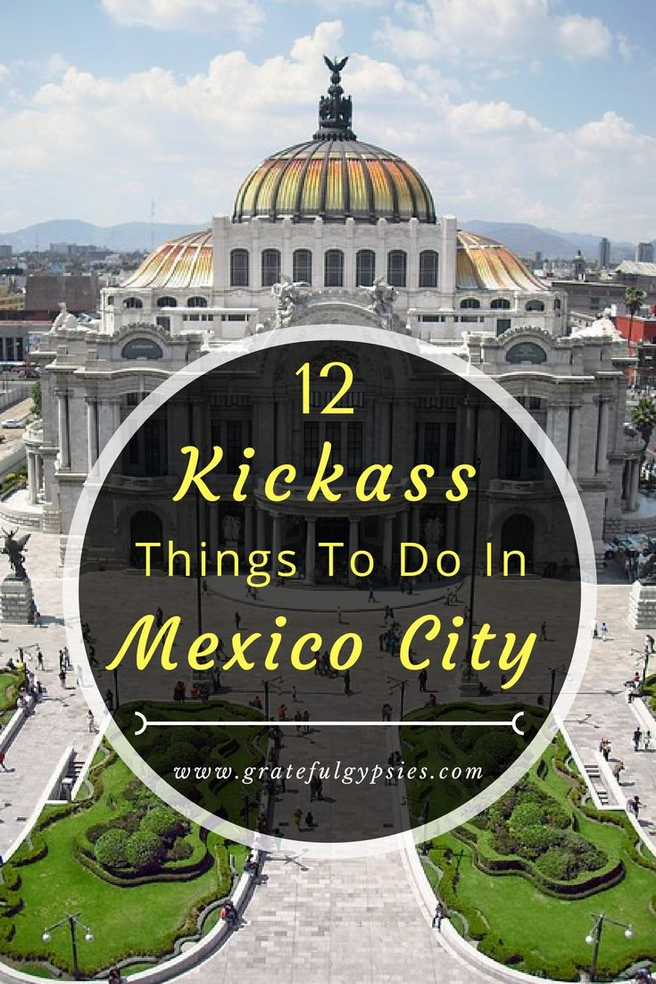 12 Kickass Things To Do In Mexico City