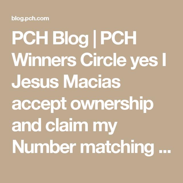 PCH Bl… | Win It All yes I Jesus Macias accept pch prize