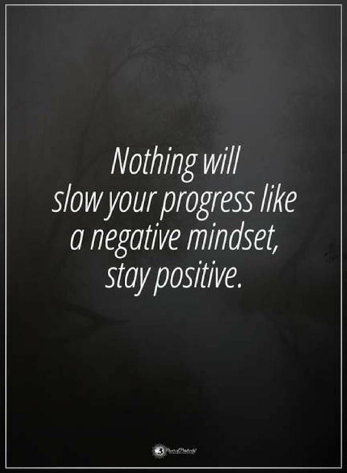 Progress Quotes Quotes Nothing Will Slow Your Progress Like A Negative Mindset Stay .