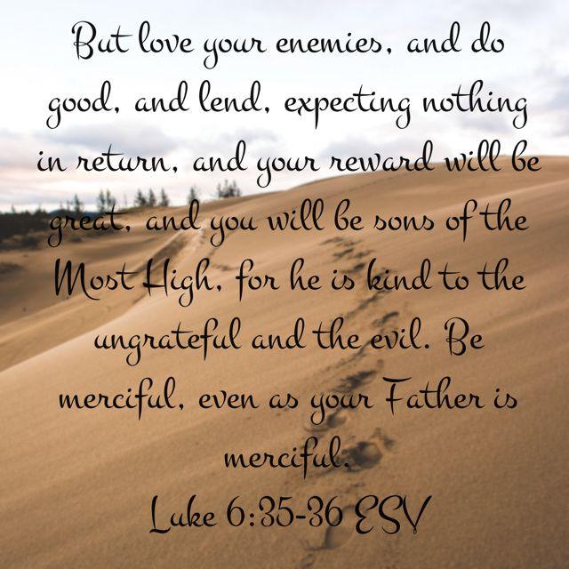 Pin by Brenda Gaskins on Bible | Luke 6 35, Love your enemies, Fun things  to do