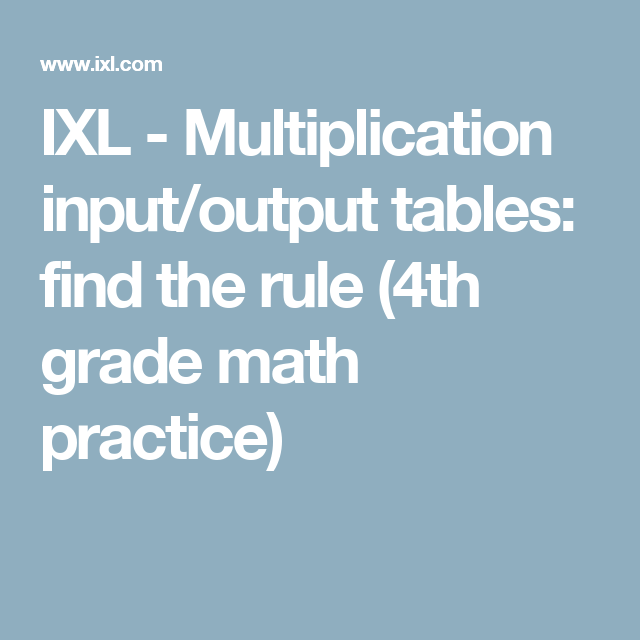 IXL - Multiplication input/output tables: find the rule (4th grade ...