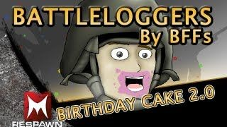 Battleloggers - Birthday Cake 2.0