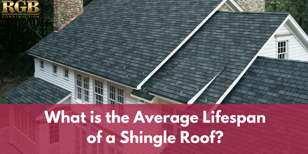 What Is The Average Lifespan Of A Shingle Roof Rgb Construction Asphalt Roof Shingles Roof Shingles Roof Cost