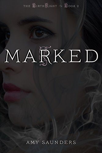 Marked (The Birthright Book 2) by Amy Saunders