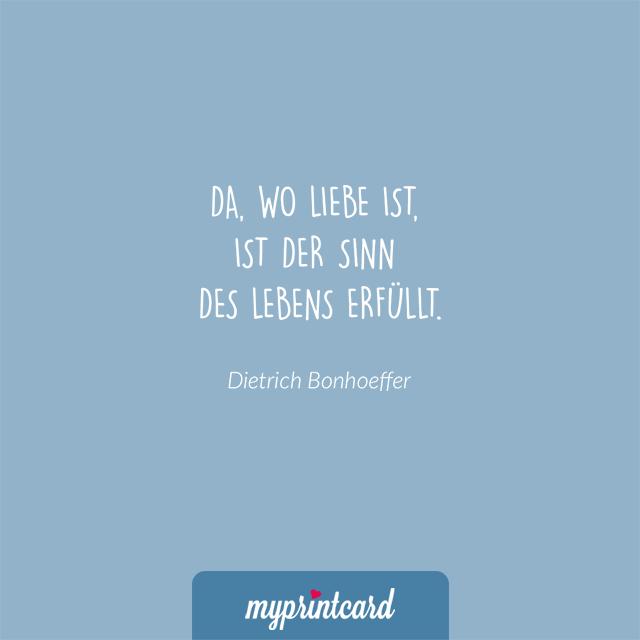 Da wo Liebe ist ist der Sinn des Lebens erfüllt Dietrich